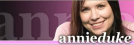 Annie's Poker :: Annie Duke unofficial fan site with bio, news, articles and tips